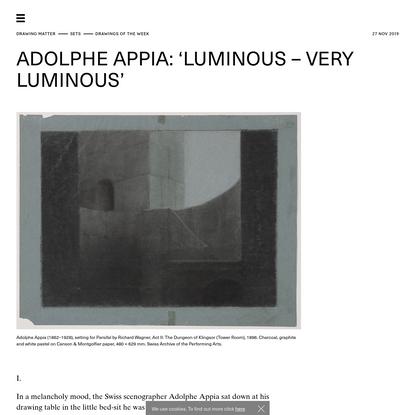 Drawing Matter → SETS → Drawings of the Week → Adolphe Appia: 'Luminous - Very Luminous'