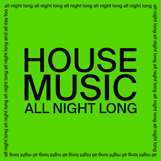 HOUSE MUSIC ALL NIGHT LONG - JARV IS...