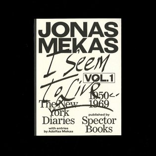 Jonas Mekas: I seem To Live The New York Diaries 1950-2011 available at actualsource.org I Seem to Live. The New York Diarie...