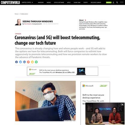 Coronavirus (and 5G) will boost telecommuting, change our tech future | Computerworld