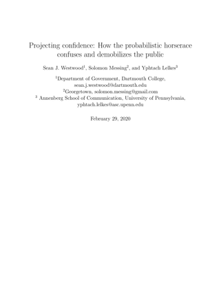 Projecting confidence: How the probabilistic horserace confuses and demobilizes the public