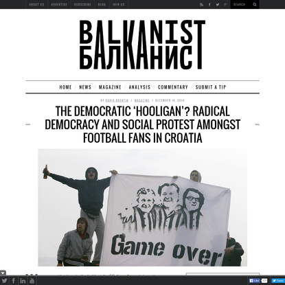 The Democratic 'Hooligan'? Radical Democracy and Social Protest Amongst Football Fans in Croatia