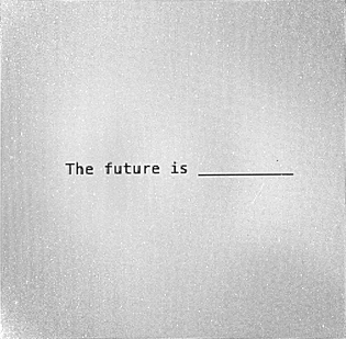 the-future-is-________.png