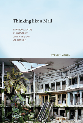 steven-vogel-thinking-like-a-mall-environmental-philosophy-after-the-end-of-nature.pdf
