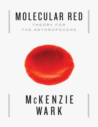 McKenzie_Wark-Molecular_Red_Theory_for_the_Anthrop.pdf