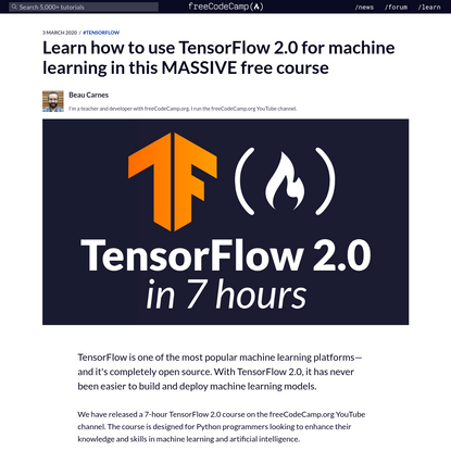Learn how to use TensorFlow 2.0 for machine learning in this MASSIVE free course