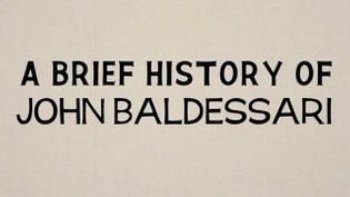 A Brief History - John Baldessari