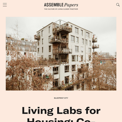 Living Labs for Housing: Co-operatives Reinvented   Assemble Papers
