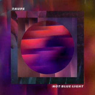Not Blue Light, by taupe