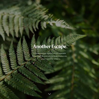 Another Escape | Inspired by nature