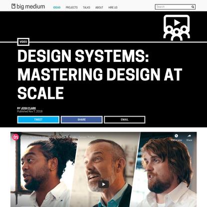 Design Systems: Mastering Design at Scale | Big Medium