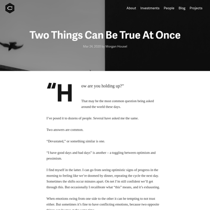 Two Things Can Be True At Once · Collaborative Fund