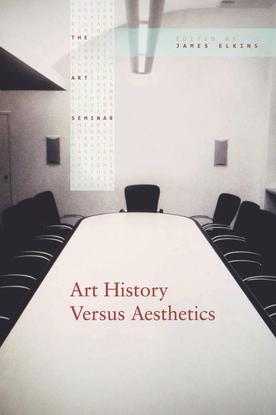 James Elkins_Art History versus Aesthetics