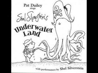 Pat Dailey - Underwater Land (written by Shel Silverstein)