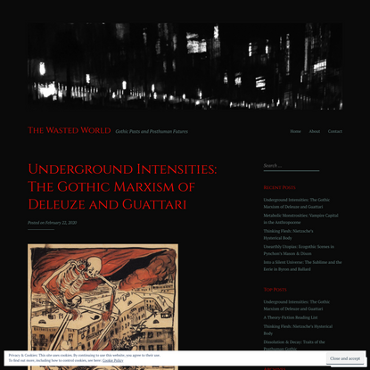 Underground Intensities: The Gothic Marxism of Deleuze and Guattari – The Wasted World