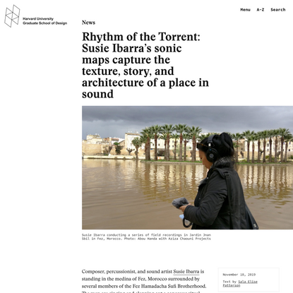 Rhythm of the Torrent: Susie Ibarra's sonic maps capture the texture, story, and architecture of a place in sound - Harvard ...