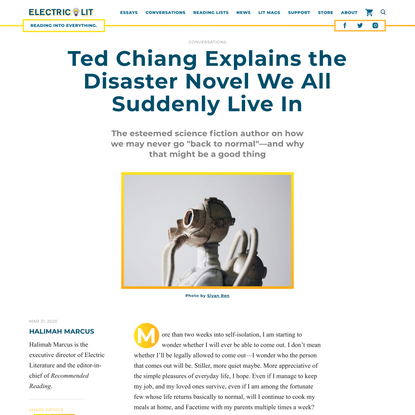 Ted Chiang Explains the Disaster Novel We All Suddenly Live In - Electric Literature