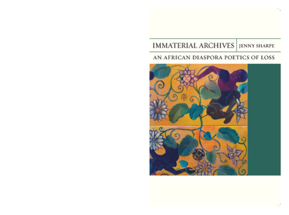 Immaterial Archives: An African Diaspora Poetics of Loss [intro]