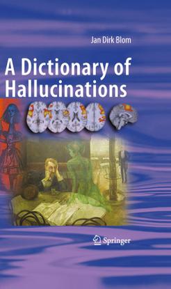 a-dictionary-of-hallucinations-[psych]-j.-blom-springer-2010-ww.pdf