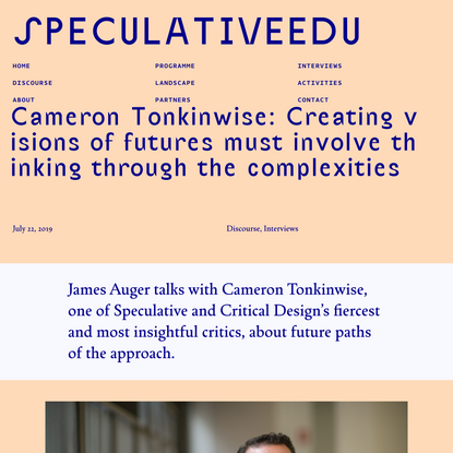 SpeculativeEdu | Cameron Tonkinwise: Creating visions of futures must involve thinking through the complexities