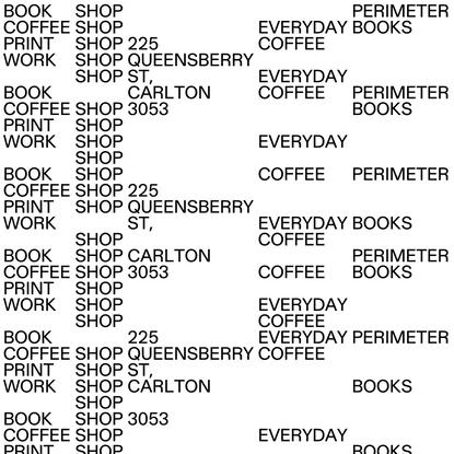 BOOK SHOP COFFEE SHOP PRINT SHOP WORK SHOP