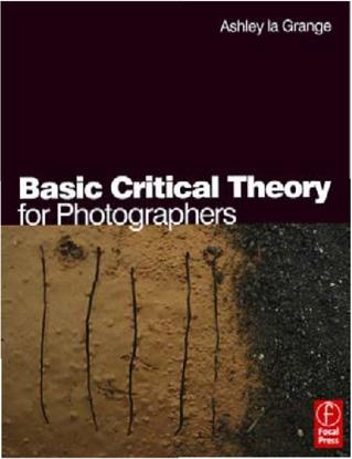 La Grange - Basic Critical Theory for Photographers