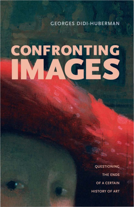Didi-Huberman, Georges - Confronting Images