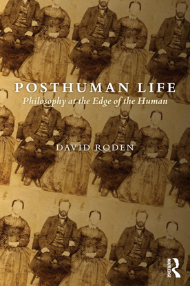 David-Roden-Posthuman-Life_-Philosophy-at-the-Edge-of-the-Human-Routledge-2015-.pdf