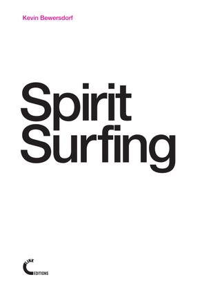 Kevin Bewersdorf – Spirit Surfing