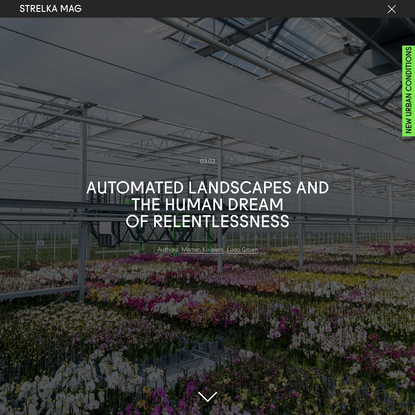 Automated Landscapes and the Human Dream of Relentlessness