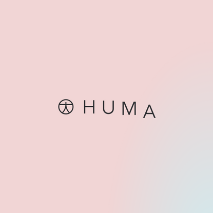 Huma. Longer, fuller lives