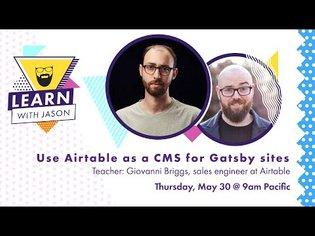 Use Airtable as a CMS for Gatsby - Learn With Jason