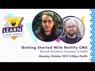 Get Started With Netlify CMS (with Benaiah Mischenko) - Learn With Jason