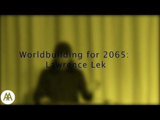 Worldbuilding for 2065 - Lawrence Lek