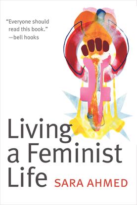 Sara Ahmed, Living a Feminist Life, 2017