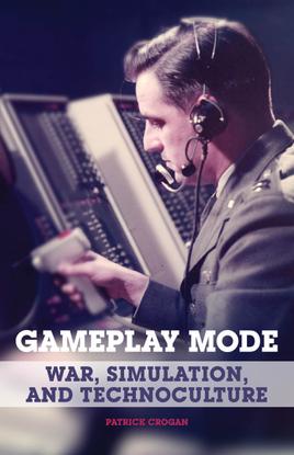 -Electronic-mediations-36-Crogan-Patrick-Gameplay-mode-_-war-simulation-and-technoculture-Univ-Of-Minnesota-Press-2011-.pdf