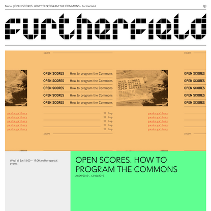 OPEN SCORES. HOW TO PROGRAM THE COMMONS - Furtherfield