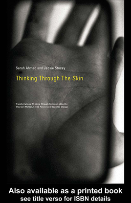 thinking-through-the-skin-by-sara-ahmed-jackie-stacey / skin memories J. Prosser