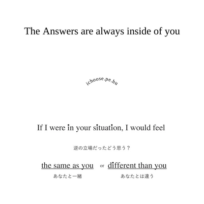 i choose | The Answers are always inside of you