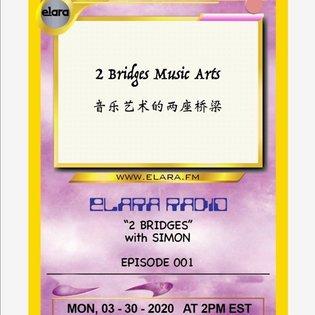 """""""2 Bridges"""" with Simon ep001 3/30/2020 by ELARA"""