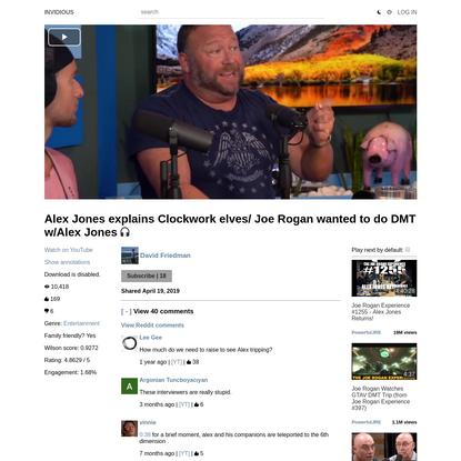 Alex Jones explains Clockwork elves/ Joe Rogan wanted to do DMT w/Alex Jones