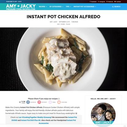 Creamy Instant Pot Chicken Alfredo | Tested by Amy + Jacky