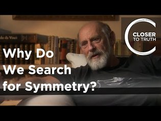 Leonard Susskind - Why Do We Search for Symmetry?