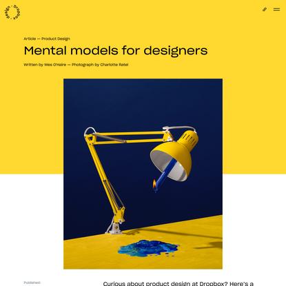 Mental models for designers   Dropbox Design