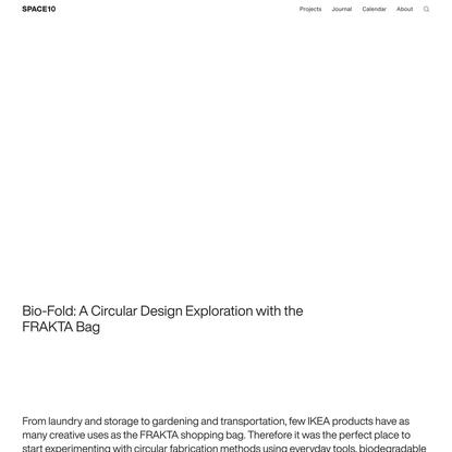 Bio-Fold: A Circular Design Exploration with the FRAKTA Bag   SPACE10