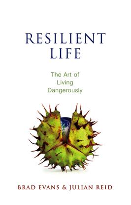 Brad-Evans-Julian-Reid-Resilient-Life_-The-Art-of-Living-Dangerously-Polity-2014-.pdf