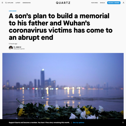 A son's plan to build a memorial to his dad and Wuhan's coronavirus victims came to an abrupt end
