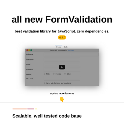 The best validation library for JavaScript. No dependency. Supports popular frameworks including Bootstrap, Zurb Foundation,...