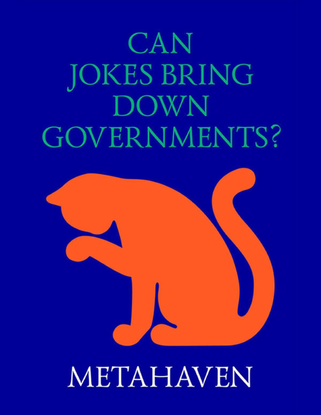 Can Jokes Bring Down Governments? Metahaven