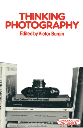 [communications-and-culture]-victor-burgin-eds.-thinking-photography-1982-macmillan-education-uk-libgen.lc.pdf